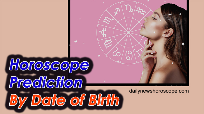 Horoscope Prediction By Date Of Birth