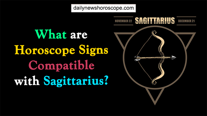 What Are Horoscope Signs Compatible With Sagittarius?