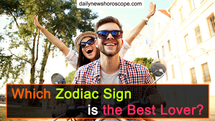 Which Zodiac Sign is the Best Lover? - Meet Zodiac's Top 3 Lovers