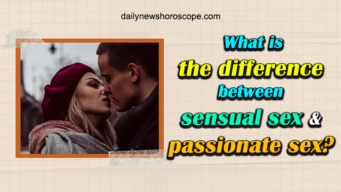 What is the difference between sensual sex and passionate sex?