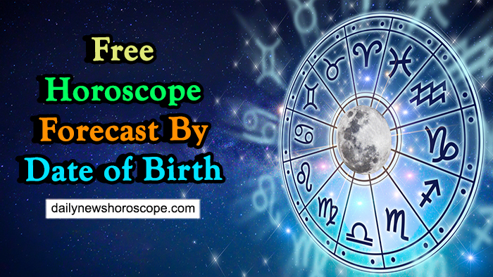 Free Horoscope Forecast By Date Of Birth